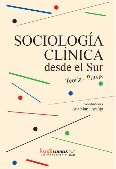 Libro internacional SOCIOLOGÍA CLÍNICA DESDE EL SUR TEORÍA Y PRAXIS, publica una intervención social llevada a cabo por el semillero SOCLIP y SOCIOCARIBE en un Colegio público de Barranquilla.